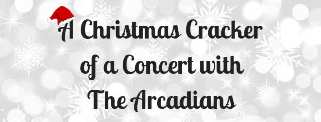 Christmas Concert – The Arcadians Musical Theatre Company